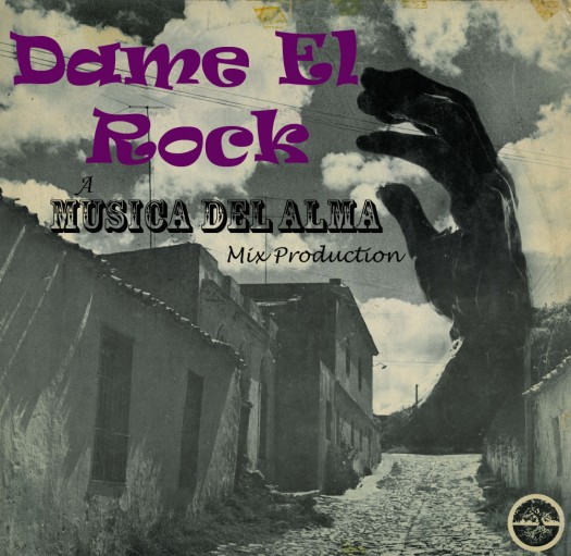 """NEW MIX: """"Dame El Rock"""""""